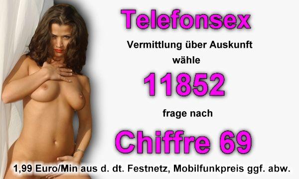 Telefonsex Vermittlung über Auskunft 11852 und verlange Chiffre 69