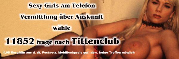 Telefonsex ohne 0900 Nummer, Vermittlung über Auskunft, Tittenclub